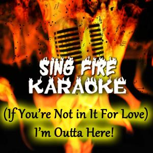 (If You're Not in It For Love) I'm Outta Here! (Karaoke Version) (Originally Performed By Shania Twain)