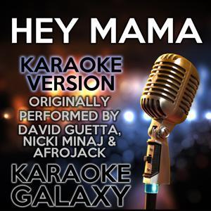 Hey Mama (Karaoke Version) (Originally Performed By David Guetta, Nicki Minaj & Afrojack)