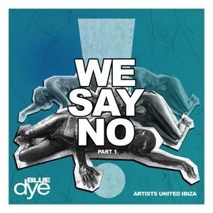 We Say No, Pt. 1