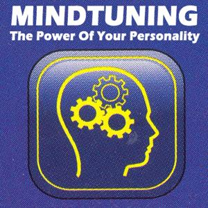 Mindtuning - The Power of Your Personality