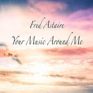 Your Music Around Me