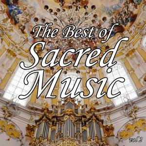 The Best of Sacred Music, Vol. 2