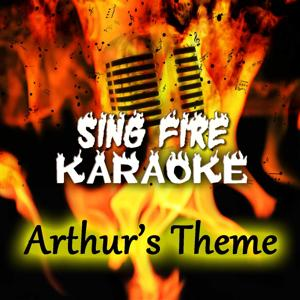 Arthur's Theme (The Best That You Can Do) (Karaoke Version) (Originally Performed By Christopher Cross)