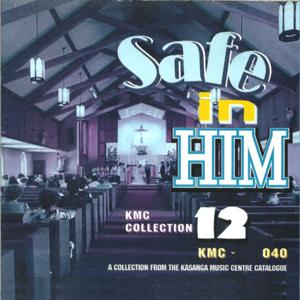 KMC Collection, Vol. 12: Safe in Him