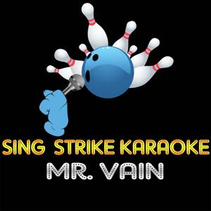 Mr. Vain (Karaoke Version) (Originally Performed By Culture Beat)
