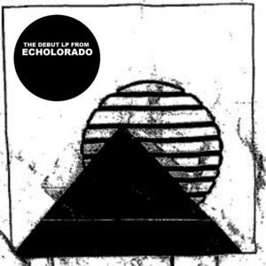 (The Debut Lp from Echolorado)