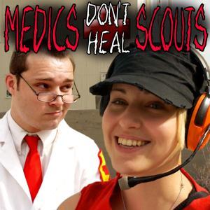 Medics Don't Heal Scouts (feat. Dodger)