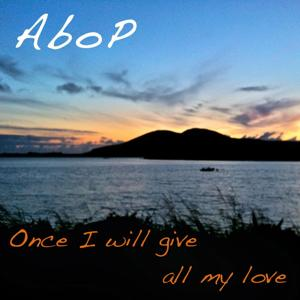 Once I Will Give All My Love