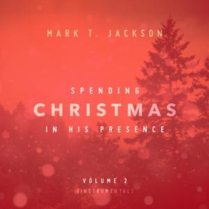 Spending Christmas in His Presence Instrumental Vol. 2