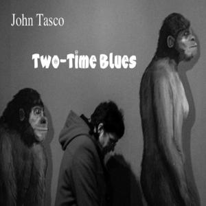 Two-Time Blues