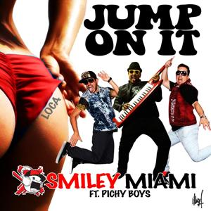 Jump on It (feat. Smiley Miami & Peter La Anguila)