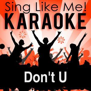 Don't U (Karaoke Version)