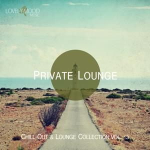 Private Lounge - Chill-Out & Lounge Collection, Vol. 13
