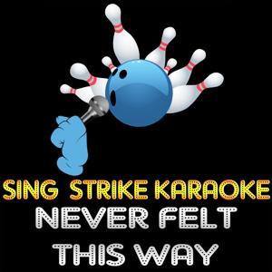 Never Felt This Way (Karaoke Version) (Originally Performed By Alicia Keys)