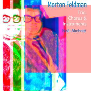 Morton Feldman: Trio, Chorus & Instruments (Arr. for Guitar)