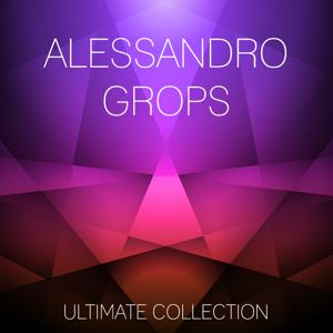 Alessandro Grops Ultimate Collection