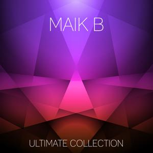 Maik B Ultimate Collection