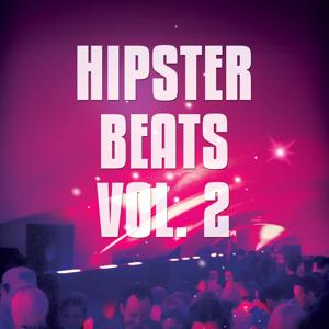 Hipster Beats, Vol. 2 (Trendy Electronic House Beats)