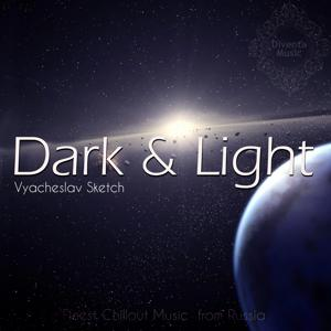 Dark & Light (Finest Chillout Music from Russia)