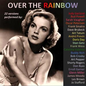 Over the Rainbow (22 Versions Performed By:)