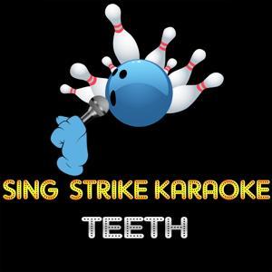 Teeth (Karaoke Version) (Originally Performed By Lady Gaga)