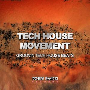 Tech House Movement (Groovin Tech House Beats)