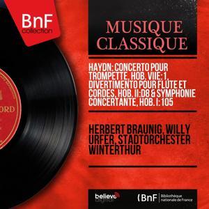 Haydn: Concerto pour trompette, Hob. VIIe:1, Divertimento pour flûte et cordes, Hob. II:D8 & Symphonie concertante, Hob. I:105 (Mono Version)