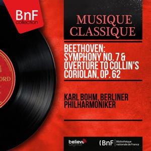 Beethoven: Symphony No. 7 & Overture to Collin's Coriolan, Op. 62 (Stereo Version)