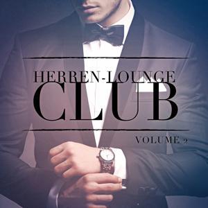 Herren Lounge Club, Vol. 2 (Lausche den entspannenden Klängen von Lounge-Musik)