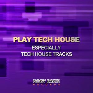 Play Tech House (Especially Tech House Tracks)