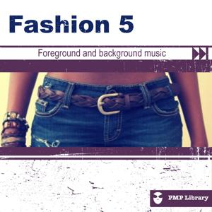 Fashion, Vol. 5 (Foreground and Background Music for Tv, Movie, Advertising and Corporate Video)