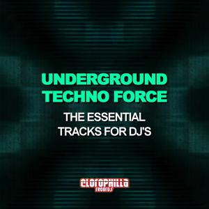 Underground Techno Force (The Essential Tracks for DJ's)