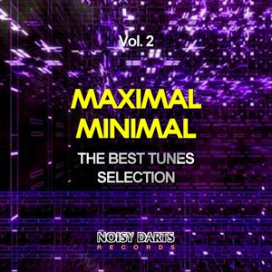 Maximal Minimal, Vol. 2 (The Best Tunes Selection)
