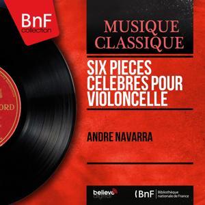 Six pièces célèbres pour violoncelle (Mono Version)