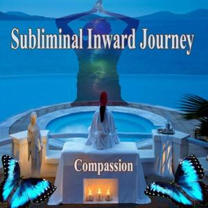 Compassion Subliminal Inward Journey