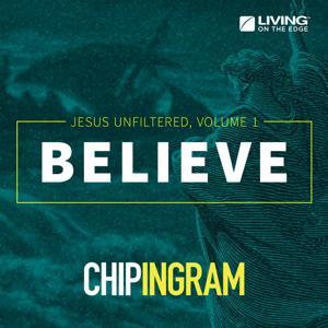 Believe - Jesus Unfiltered, Vol. 1