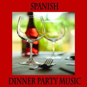 Spanish Dinner Music, Spanish Restaurant Music, Spanish Guitar Dinner Party