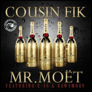 Mr. Moet (feat. E-40 & Rawsmoov)