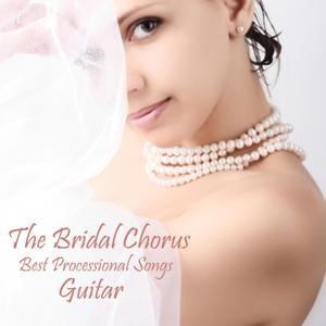 The Bridal Chorus - Best Processional Songs - Guitar