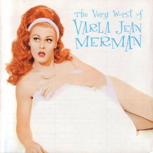 The Very Worst of Varla Jean Merman