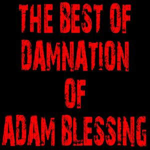 The Best of Damnation of Adam Blessing