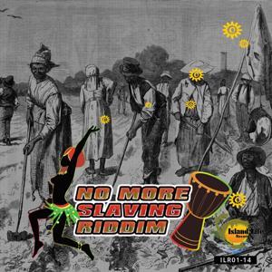 No More Slaving Riddim