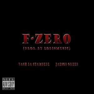 F-Zero (feat. Jaeson Green)