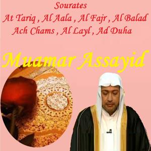 Sourates At Tariq , Al Aala , Al Fajr , Al Balad , Ach Chams , Al Layl , Ad Duha (Quran)