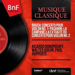 Bruch: Concerto pour violon No. 1 - Paganini: La campanella extraite du Concerto pour violon No. 2 (Mono Version)