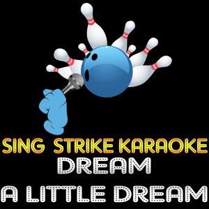 Dream a Little Dream (Karaoke Version) (Originally Performed By Michael Bublé)