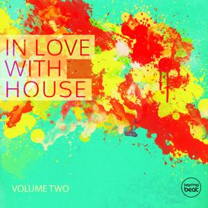 In Love with House, Vol. 2 (Deluxe Selection of Finest Deep Electronic Music)