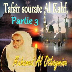 Tafsîr sourate Al Kahf, Partie 3 (Quran)