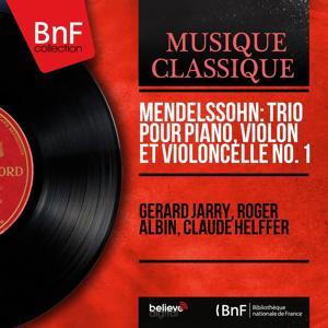 Mendelssohn: Trio pour piano, violon et violoncelle No. 1 (Mono Version)