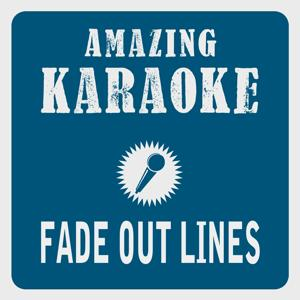 Fade out Lines (Karaoke Version) (Originally Performed By The Avener)